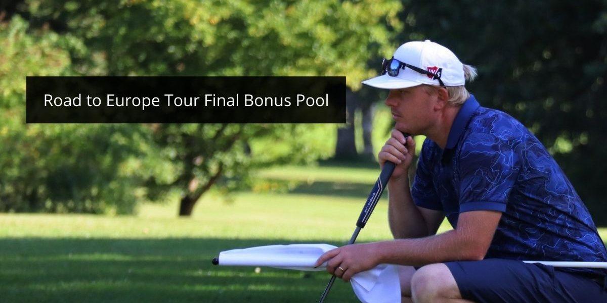 Road to Europe Tour Final Bonus Pool